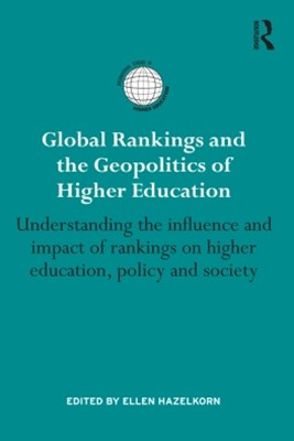 Global Rankings and the Geopolitics of Higher Education