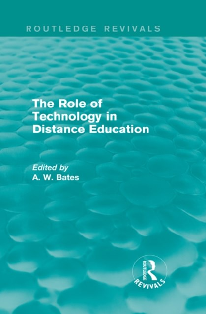 (ebook) The Role of Technology in Distance Education (Routledge Revivals)