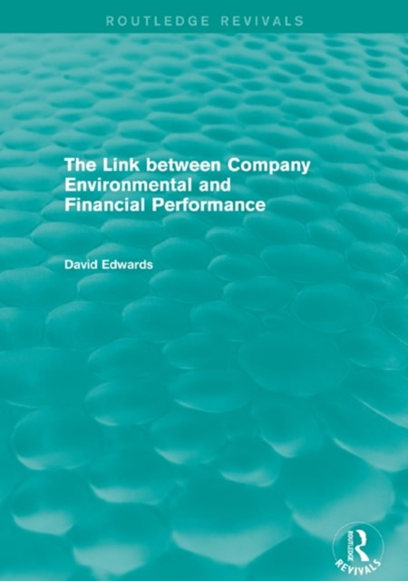 (ebook) The Link Between Company Environmental and Financial Performance (Routledge Revivals)