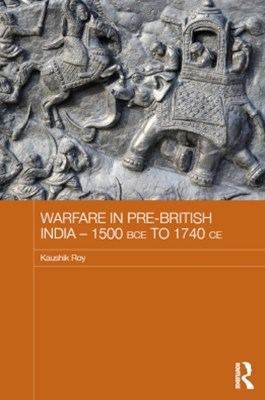 Warfare in Pre-British India GÇô 1500BCE to 1740CE