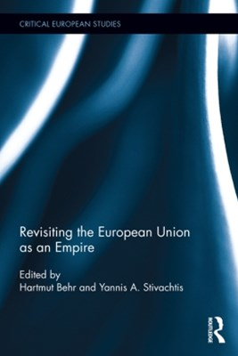 Revisiting the European Union as Empire
