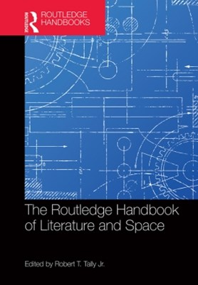 Routledge Handbook of Literature and Space