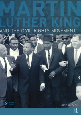 Martin Luther King, Jr. and the Civil Rights Movement