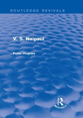 (ebook) V. S. Naipaul (Routledge Revivals)