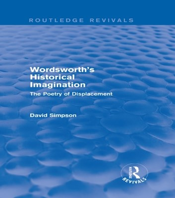 Wordsworth's Historical Imagination (Routledge Revivals)
