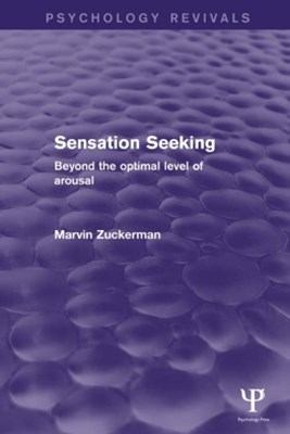 Sensation Seeking (Psychology Revivals)