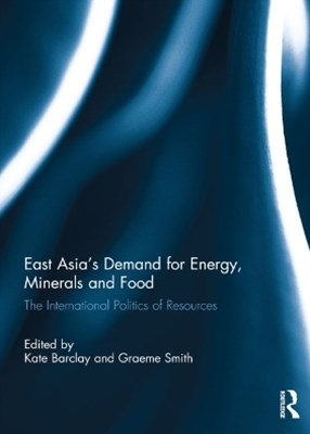 East Asia's Demand for Energy, Minerals and Food