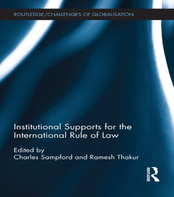 Institutional Supports for the International Rule of Law