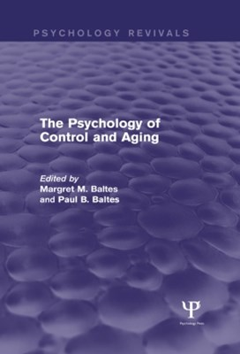 The Psychology of Control and Aging (Psychology Revivals)