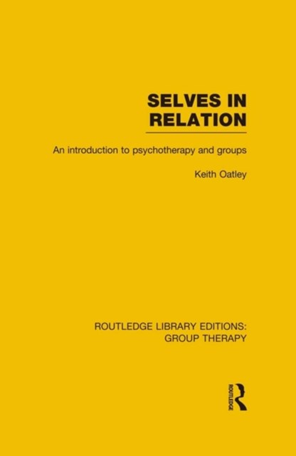 (ebook) Selves in Relation (RLE: Group Therapy)