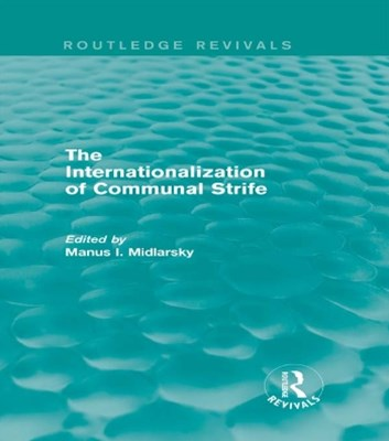(ebook) The Internationalization of Communal Strife (Routledge Revivals)