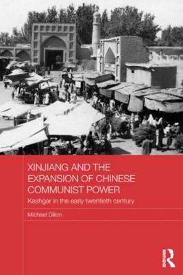 Xinjiang and the Expansion of Chinese Communist Power