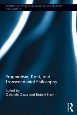 Pragmatism, Kant, and Transcendental Philosophy