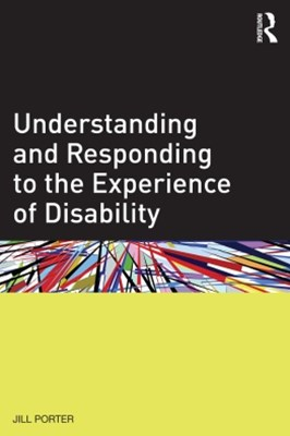 Understanding and Responding to the Experience of Disability