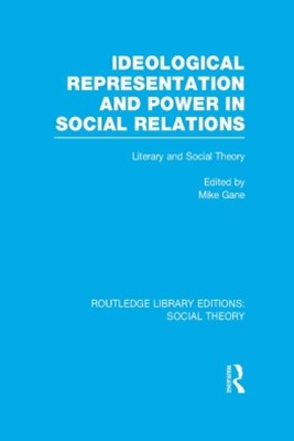 (ebook) Ideological Representation and Power in Social Relations (RLE Social Theory)