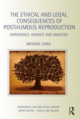 (ebook) The Ethical and Legal Consequences of Posthumous Reproduction