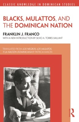 Blacks, Mulattos, and the Dominican Nation