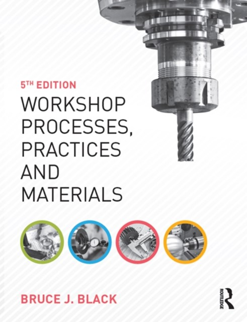 Workshop Processes, Practices and Materials, 5th ed
