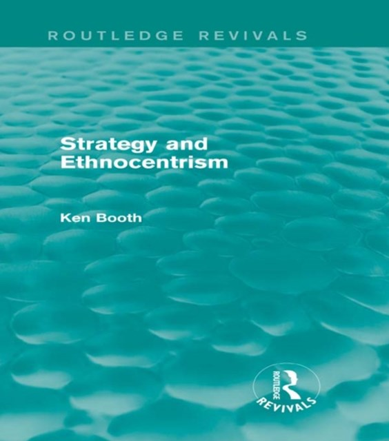 Strategy and Ethnocentrism (Routledge Revivals)