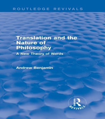 (ebook) Translation and the Nature of Philosophy (Routledge Revivals)