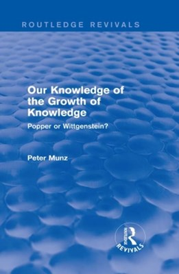Our Knowledge of the Growth of Knowledge (Routledge Revivals)