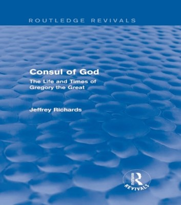 Consul of God (Routledge Revivals)