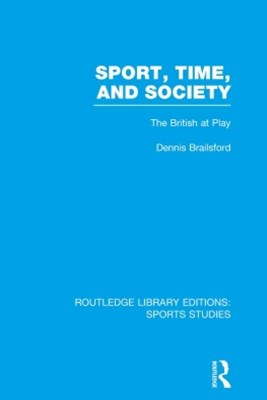 Sport, Time and Society (RLE Sports Studies)