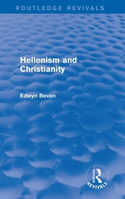 Hellenism and Christianity (Routledge Revivals)