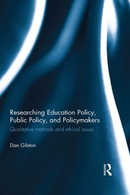 Researching Education Policy, Public Policy, and Policymakers