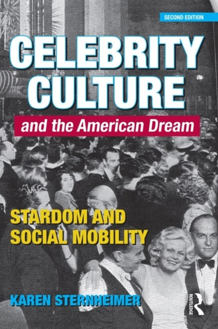 Celebrity Culture and the American Dream