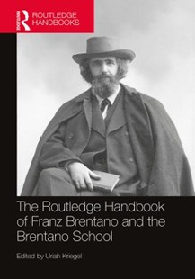 (ebook) Routledge Handbook of Franz Brentano and the Brentano School - Philosophy Modern
