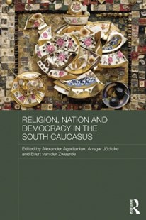 (ebook) Religion, Nation and Democracy in the South Caucasus - History Asia