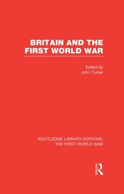 (ebook) Britain and the First World War (RLE The First World War)