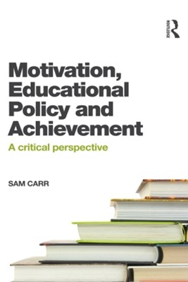 Motivation, Educational Policy and Achievement