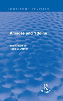 Amadas and Ydoine (Routledge Revivals)