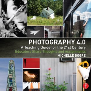 (ebook) Photography 4.0: A Teaching Guide for the 21st Century - Art & Architecture Photography - Pictorial