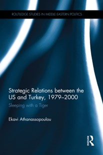 (ebook) Strategic Relations Between the US and Turkey 1979-2000 - Politics Political Issues