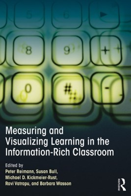 Measuring and Visualizing Learning in the Information-Rich Classroom