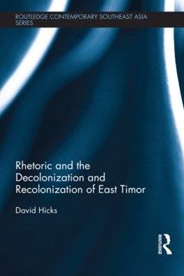 Rhetoric and the Decolonization and Recolonization of East Timor