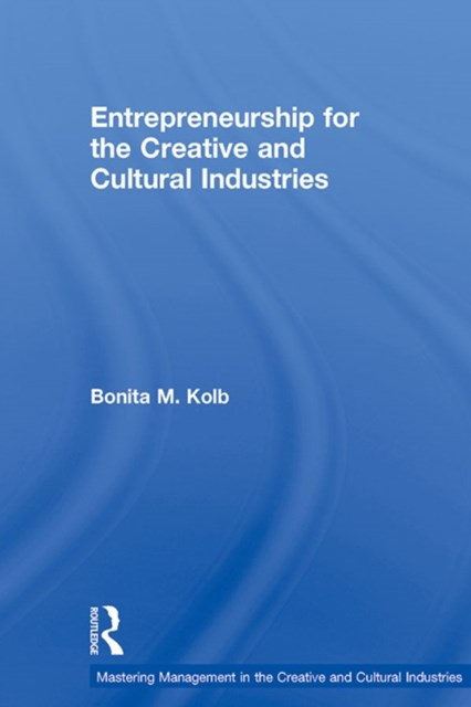 (ebook) Entrepreneurship for the Creative and Cultural Industries