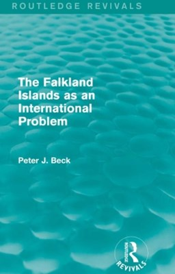 The Falkland Islands as an International Problem (Routledge Revivals)