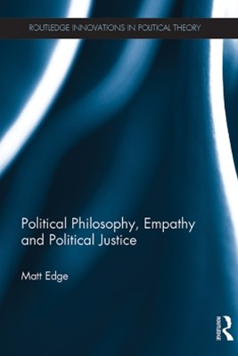 Political Philosophy, Empathy and Political Justice