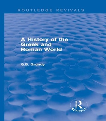 (ebook) A History of the Greek and Roman World (Routledge Revivals)