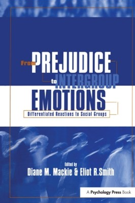 From Prejudice to Intergroup Emotions
