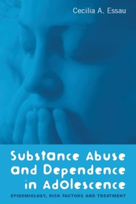 Substance Abuse and Dependence in Adolescence