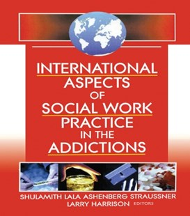 (ebook) International Aspects of Social Work Practice in the Addictions - Reference Medicine