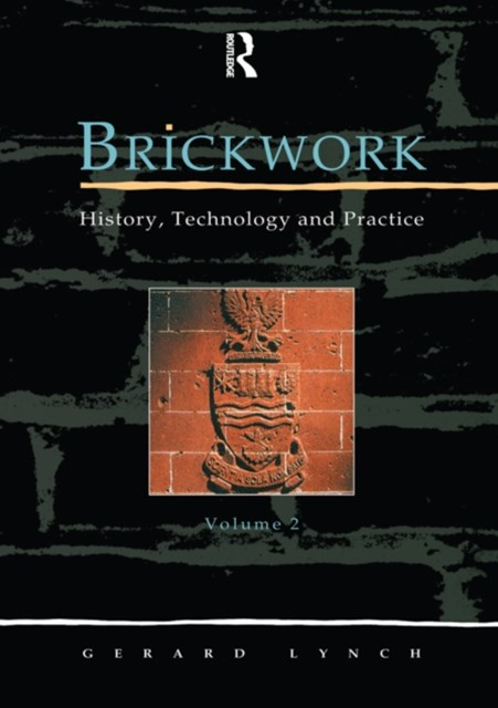 Brickwork: History, Technology and Practice: v.2