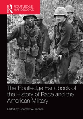 Routledge Handbook of the History of Race and the American Military