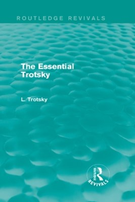 The Essential Trotsky (Routledge Revivals)