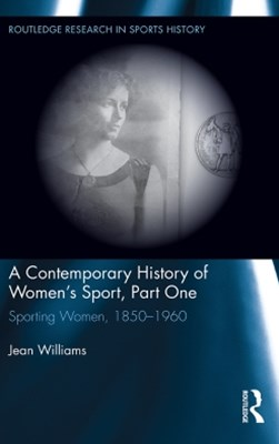 A Contemporary History of Women's Sport, Part One